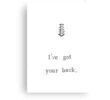 I've Got Your Back Canvas Print