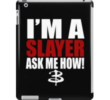 I'm A Slayer Ask Me How! Buffy Summers BTVS iPad Case/Skin