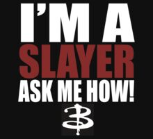 I'm A Slayer Ask Me How! Buffy Summers BTVS T-Shirt