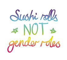 Sushi Rolls Not Gender Roles by emiloy