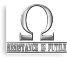 Resistance is Futile! Canvas Print