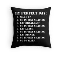 My Perfect Day: Go In-Line Skating - White Text Throw Pillow