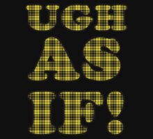 Ugh As If by Glamfoxx