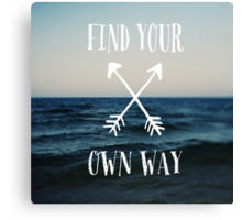 Find Your Own Way Canvas Print