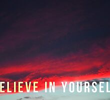 Believe in yourself by ak4e