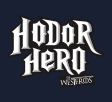 t-shirt hodor , t-shirt got , t-shirt hero of westeros , guitar hero , video game , by KokoBlacksquare