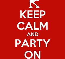 Keep Calm and Party On - Bender by Sukima