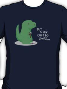 T-rex Can't Do Shots T-Shirt