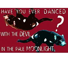 Dancing With the Devil Photographic Print
