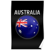 Australia - Australian Flag - Football or Soccer Ball & Text 2 Poster