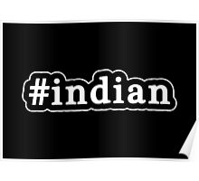 Indian - Hashtag - Black & White Poster
