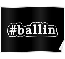 Ballin - Hashtag - Black & White Poster