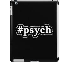 Psych - Hashtag - Black & White iPad Case/Skin