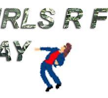 GIRLS R F'IN GAY by astvri