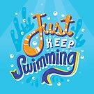 Just Keep Swimming by Risa Rodil