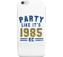Party Like It's 1985 Kansas City T Shirt iPhone Case/Skin