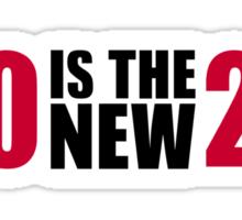 30 is the new 20 birthday Sticker