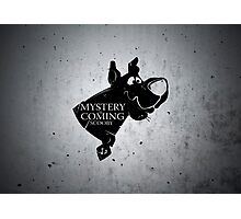 Mystery is coming Photographic Print