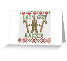 Let's Get Baked The Gingerbread Cookie Says Greeting Card