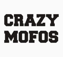 Crazy Mofos  by alphabutts