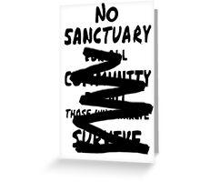 No sanctuary  Greeting Card