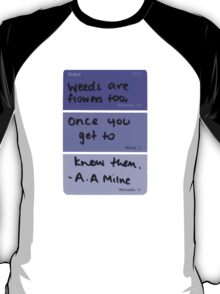 Weeds and Flowers ~ A.A Milne T-Shirt
