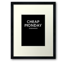 Cheap Monday Framed Print