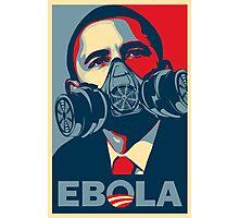 EBOLA - Obama HOPE Photographic Print