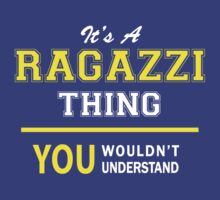 It's A RAGAZZI thing, you wouldn't understand !! by satro
