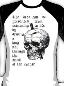 Driving A Long Nail Through The Skull Of A Corpse T-Shirt