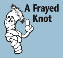 A Frayed Knot by just4laughs