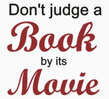 DON'T JUDGE A BOOK BY ITS MOVIE Kids Clothes