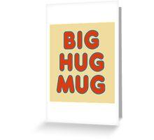 Big Hug Mug Greeting Card