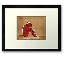 Sometimes I can't tell if I'm you like last night I you bathing my your feet Framed Print