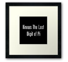 Knows The Last Digit of Pi Framed Print
