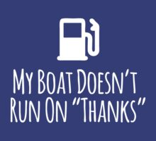 Hilarious Limited Edition 'My Boat Doesn't Run on Thanks' T-Shirt by Albany Retro