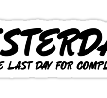 Yesterday was the last day for complaints. Sticker