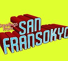 Greetings From SAN FRANSOKYO by Ztw1217