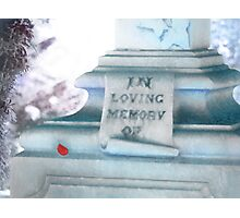 In Loving Memory of  Photographic Print
