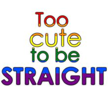 Too cute to be straight - LGBT Photographic Print