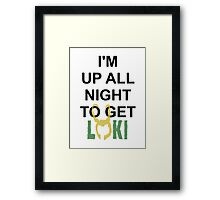 Up All Night To Get Loki Framed Print