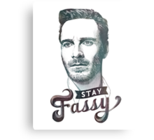 Stay Fassy Metal Print