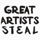 Great Artists Steal by FreshThreadShop