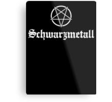 Schwarzmetall - German for Black Metal (white) Metal Print