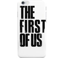 The First of Us Black iPhone Case/Skin