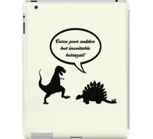 Curse your sudden but inevitable betrayal! iPad Case/Skin