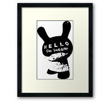 Hello I'M Insane Framed Print