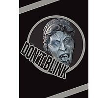 Don't Even Blink Photographic Print