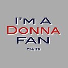 I'm A DONNA Fan. by ShubhangiK