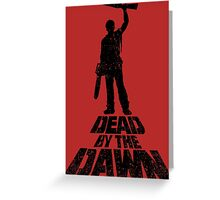 DEAD BY THE DAWN Greeting Card